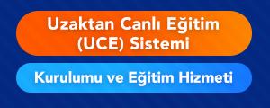 Uzaktan Canlı Eğitim (UCE) Sistemleri Kurulum ve Eğitimi